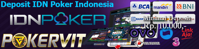 Deposit IDN Poker Indonesia