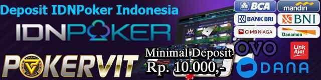 Deposit IDNPoker Indonesia