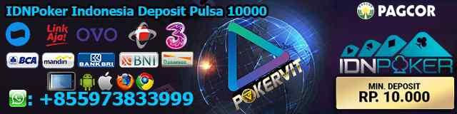 IDNPoker Indonesia Deposit Pulsa 10000