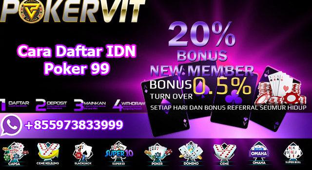 Cara Daftar IDN Poker 99