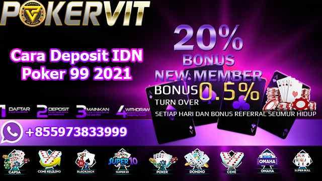 Cara Deposit IDN Poker 99 2021
