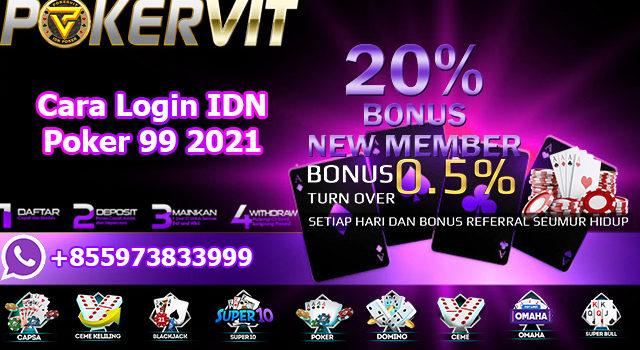 Cara Login IDN Poker 99 2021