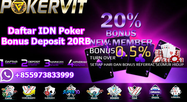 Daftar IDN Poker Bonus Deposit 20RB