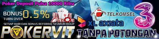 Poker Deposit Pulsa 10000 Ribu