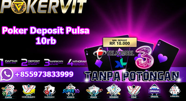 IDN Poker Asia Deposit 10rb Terpercaya
