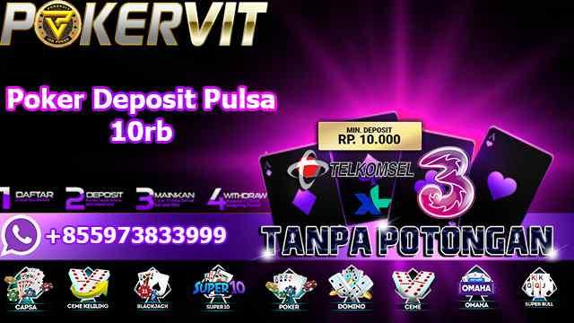Poker Deposit Pulsa 10rb