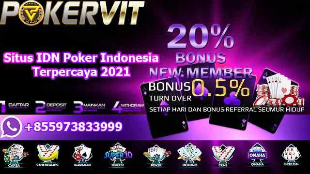 Situs IDN Poker Indonesia Terpercaya 2021