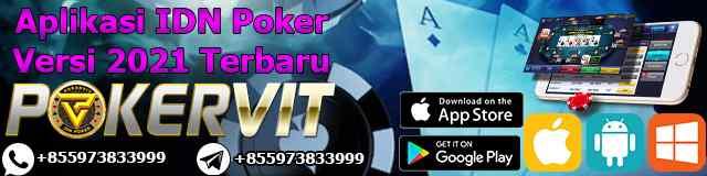 Aplikasi IDN Poker Versi 2021 Terbaru