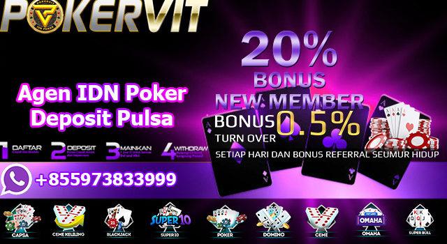Agen IDN Poker Deposit Pulsa