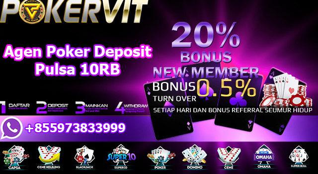 Agen Poker Deposit Pulsa 10RB
