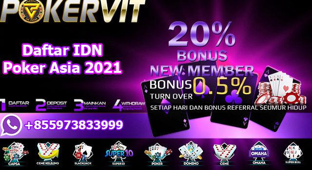 Daftar IDN Poker Asia 2021