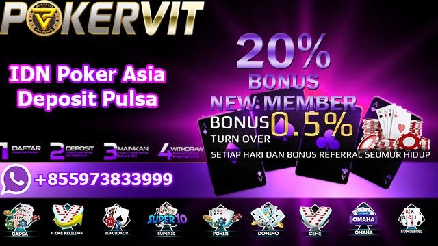 IDN Poker Asia Deposit Pulsa