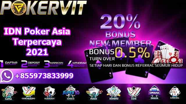 IDN Poker Asia Terpercaya 2021