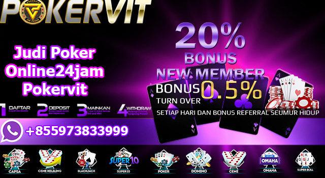 Judi Poker Online24jam Pokervit
