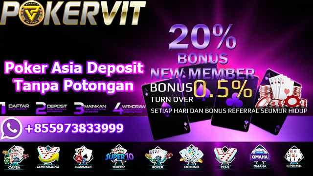 Poker Asia Deposit Tanpa Potongan