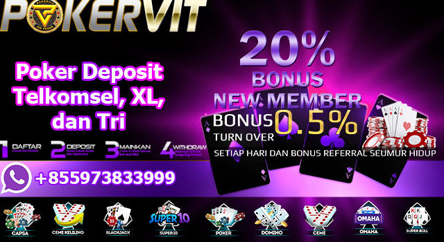 Poker Deposit Telkomsel, XL, dan Tri
