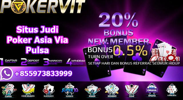 Situs Judi Poker Asia Via Pulsa