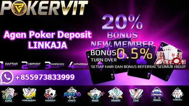 Agen Poker Deposit LINKAJA