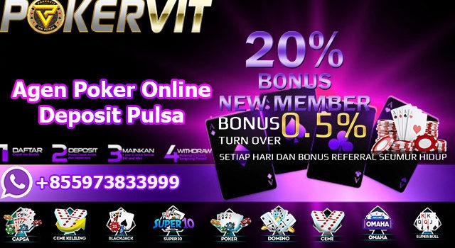 Agen Poker Online Deposit Pulsa