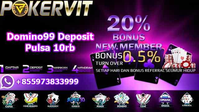 Domino99 Deposit Pulsa 10rb