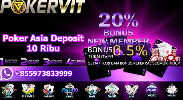 Poker Asia Deposit 10 Ribu