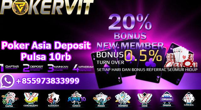 Poker Asia Deposit Pulsa 10rb