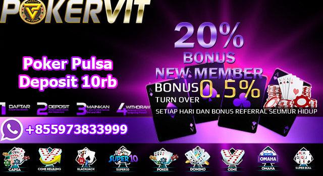 Poker Pulsa Deposit 10rb
