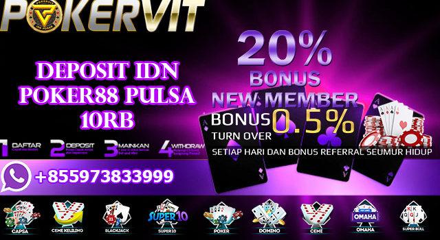 Deposit IDN Poker88 Pulsa 10rb