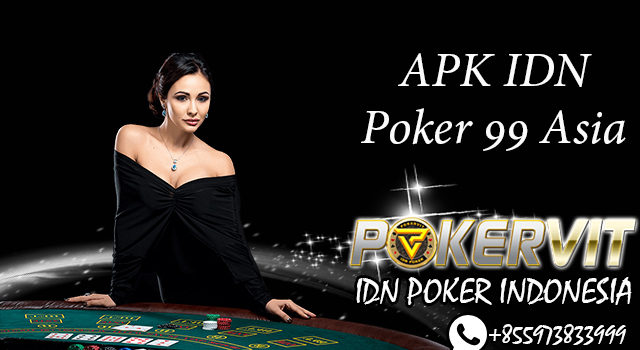 APK IDN Poker 99 Asia