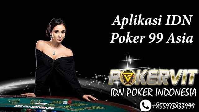 Aplikasi IDN Poker 99 Asia