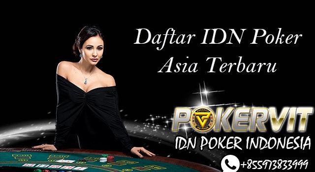 Daftar IDN Poker Asia Terbaru