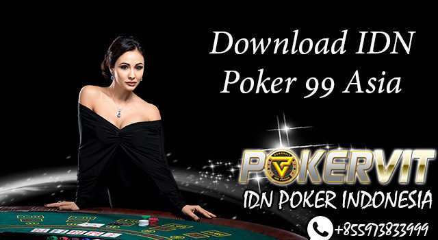 Download IDN Poker 99 Asia