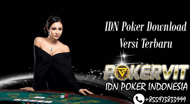 IDN Poker Download Versi Terbaru