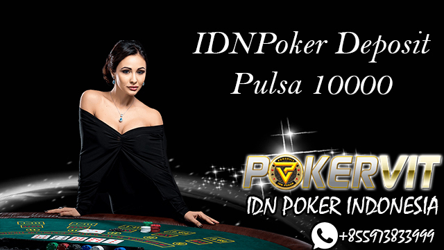 IDNPoker Deposit Pulsa 10000