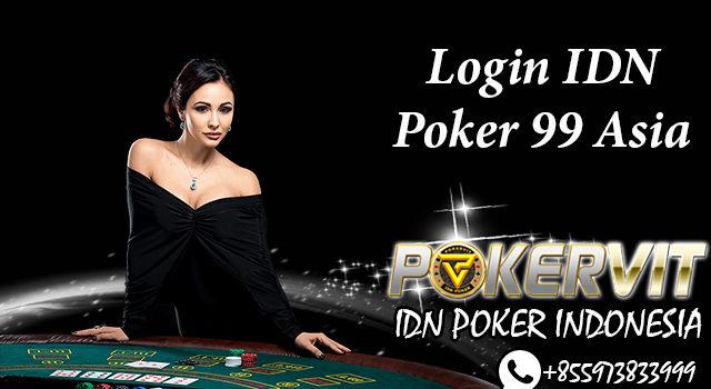 Login IDN Poker 99 Asia