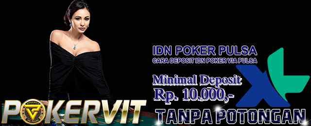 IDNPoker Asia Deposit Pulsa XL 10rb