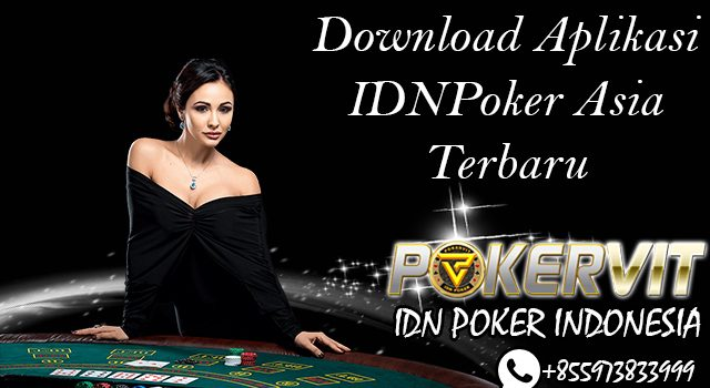 Download Aplikasi IDNPoker Asia Terbaru