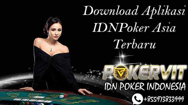 Download Aplikasi IDNPoker Asia Terbaru
