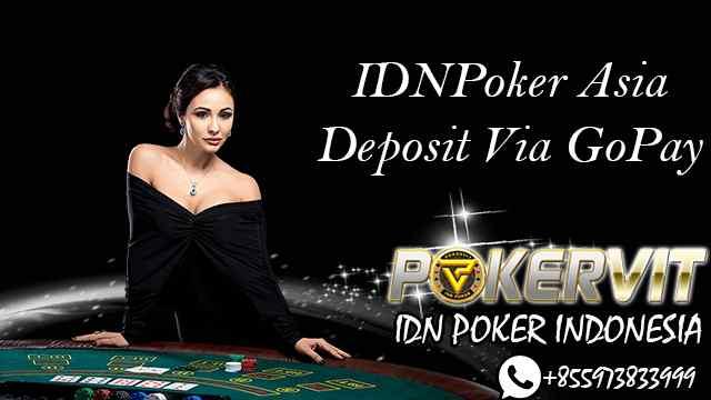 IDNPoker Asia Deposit Via GoPay